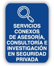 Servicios Conexos de Asesoría, Consultoría e Investigación en Seguridad Privada
